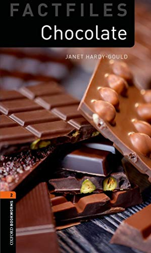 Oxford Bookworms Library Factfiles: Level 2:: Chocolate: Hardy-Gould, Janet