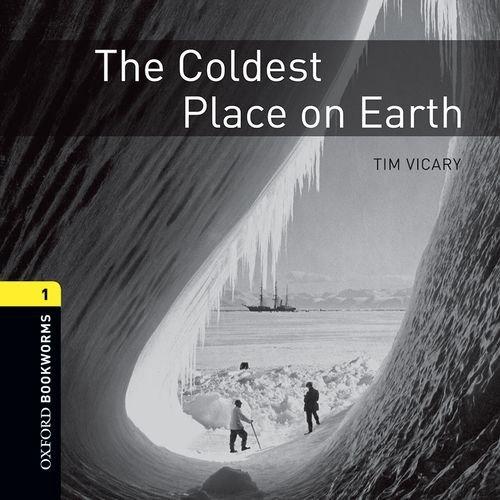 9780194788380: Coldest Place on Earth: 400 Headwords (Oxford Bookworms ELT)
