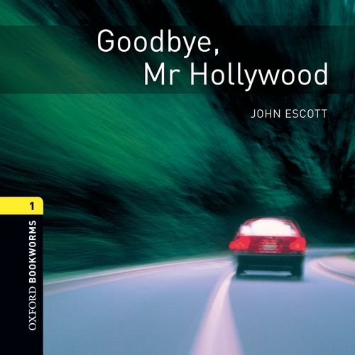9780194788403: Oxford Bookworms Library: Stage 1: Goodbye, Mr Hollywood Audio CD: 400 Headwords (Oxford Bookworms ELT)