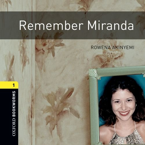 9780194788533: Oxford Bookworms Library: Stage 1: Remember Miranda Audio CD: 400 Headwords (Oxford Bookworms ELT)