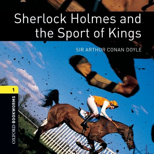 9780194788557: Oxford Bookworms Library: Stage 1: Sherlock Holmes and the Sport of Kings Audio CD: 400 Headwords (Oxford Bookworms ELT)