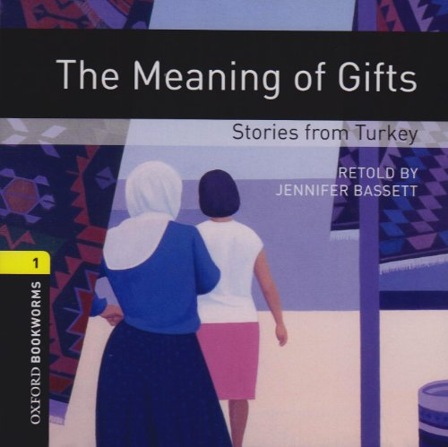 9780194788625: Oxford Bookworms Library: Stage 1: The Meaning of Gifts: Stories from Turkey Audio CD: 400 Headwords (Oxford Bookworms ELT)