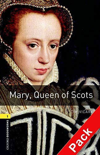 9780194788779: Oxford Bookworms Library: Level 1:: Mary, Queen of Scots audio CD pack