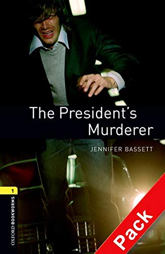 9780194788854: Oxford Bookworms Library: Oxford Bookworms. Stage 1: The President's Murderer CD Pack Edition 08: 400 Headwords