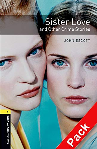 9780194788892: Oxford Bookworms Library: Stage 1: Sister Love and Other Crime Stories Audio CD Pack