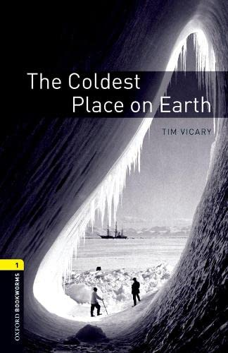 9780194789035: Oxford Bookworms Library: The Coldest Place on Earth: Level 1: 400-Word Vocabulary (Oxford Bookworms Library: Stage 1)