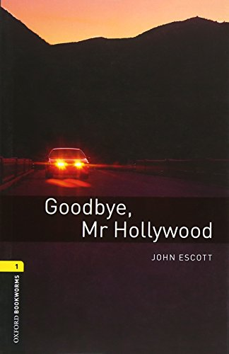 9780194789059: Oxford Bookworms Library: Level 1:: Goodbye, Mr Hollywood: 400 Headwords (Oxford Bookworms ELT)