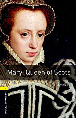 9780194789097: Oxford Bookworms Library: Stage 1: Mary, Queen of Scots