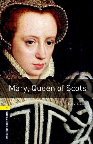 9780194789097: Oxford Bookworms Library: Mary, Queen of Scots: Level 1: 400-Word Vocabulary (Oxford Bookworms Library, Stage 1: True Stories)