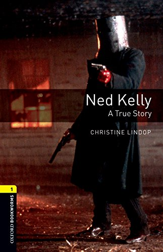 9780194789127: Oxford Bookworms Library: Ned Kelly - A True Story: Level 1: 400-Word Vocabulary (Oxford Bookworms Library 1)