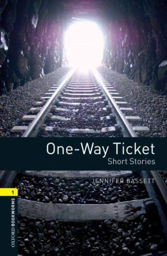 9780194789141: Oxford Bookworms Library: One-Way Ticket - Short Stories: Level 1: 400-Word Vocabulary (Oxford Bookworms - Human Interest)