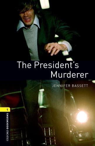 The President's Murderer (Oxford Bookworms Library): Jennifer Bassett