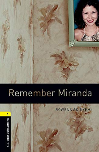 9780194789189: Oxford Bookworms Library: Stage 1: Remember Miranda: 400 Headwords (Oxford Bookworms ELT)