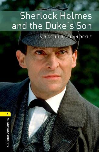 9780194789196: Oxford Bookworms Library: Stage 1: Sherlock Holmes and the Duke's Son: 400 Headwords (Oxford Bookworms ELT)
