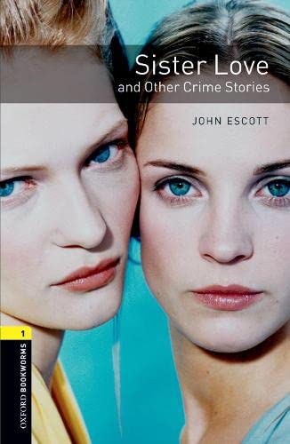 9780194789219: Oxford Bookworms Library: Sister Love and Other Crime Stories: Level 1: 400-Word Vocabulary (Oxford Bookworms Library: Crime & Mystery)