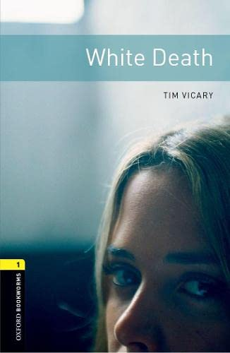 9780194789233: Oxford Bookworms Library: White Death: Level 1: 400-Word Vocabulary (Oxford Bookworms Library; Stage 1, Thriller & Adventure)