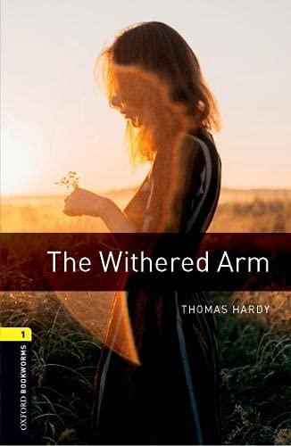9780194789257: Oxford Bookworms Library: The Withered Arm: Level 1: 400-Word Vocabulary