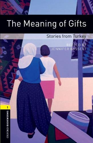9780194789271: Oxford Bookworms Library: Stage 1: The Meaning of Gifts: Stories from Turkey: 400 Headwords (Oxford Bookworms ELT)