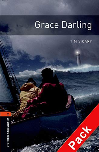 9780194790239: Oxford Bookworms Library: Level 2:: Grace Darling audio CD pack (Oxford Bookworms ELT)