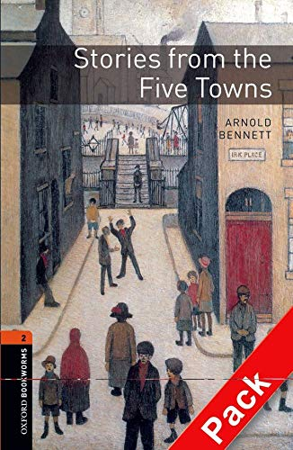 9780194790345: Oxford Bookworms Library: Level 2:: Stories from the Five Towns Audio CD Pack (Oxford Bookworms ELT)