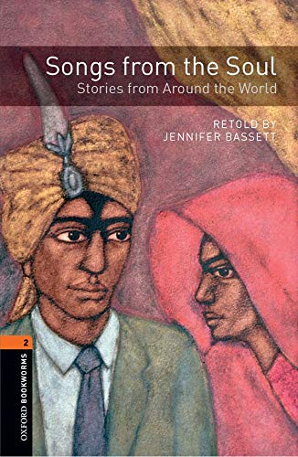9780194790444: Oxford Bookworms Library: Level 2:: Songs from the Soul: Stories from Around the World audio CD pack (Oxford Bookworms ELT)