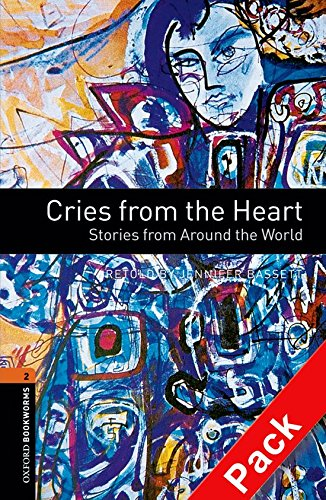 9780194790468: Oxford Bookworms Library: Oxford Bookworms 2. Cries from the Heart. Stories from Around the World CD Pack: 700 Headwords