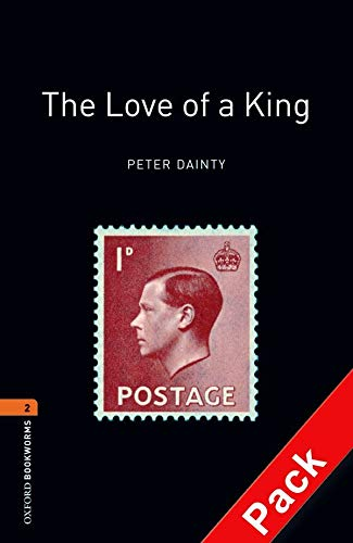 9780194790482: The Oxford Bookworms Library: Stage 2: The Love of a King: 700 Headwords (Oxford Bookworms ELT)
