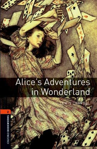 9780194790512: Oxford Bookworms Library: Level 2:: Alice's Adventures in Wonderland: 700 Headwords (Oxford Bookworms ELT)