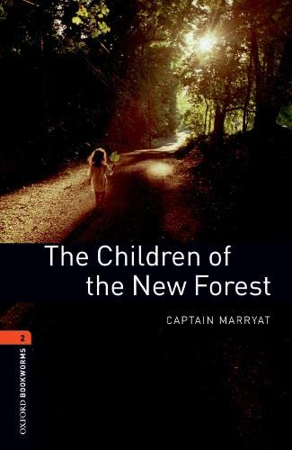 9780194790543: Oxford Bookworms Library: Level 2:: The Children of the New Forest: 700 Headwords (Oxford Bookworms ELT)