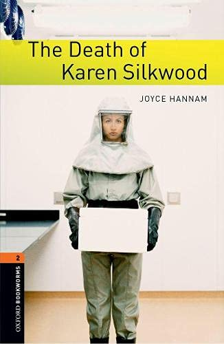 Oxford Bookworms Library: The Death of Karen Silkwood: Level 2: 700-Word Vocabulary (Oxford Bookworms Series) (0194790576) by Joyce Hannam