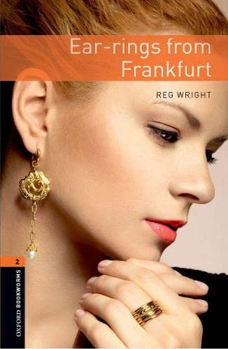 9780194790598: Oxford Bookworms Library: Stage 2: Ear-rings from Frankfurt: 700 Headwords (Oxford Bookworms ELT)