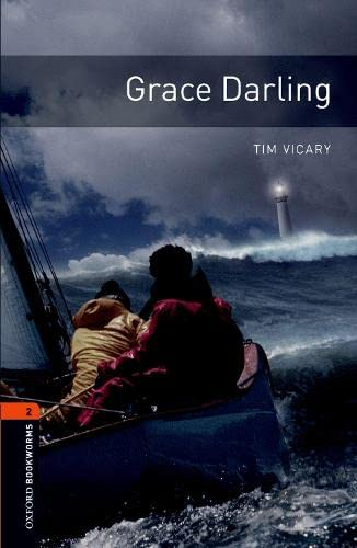 9780194790611: Oxford Bookworms Library: Grace Darling: Level 2: 700-Word Vocabulary (Oxford Bookworms Library. True Stories. Stage 2)