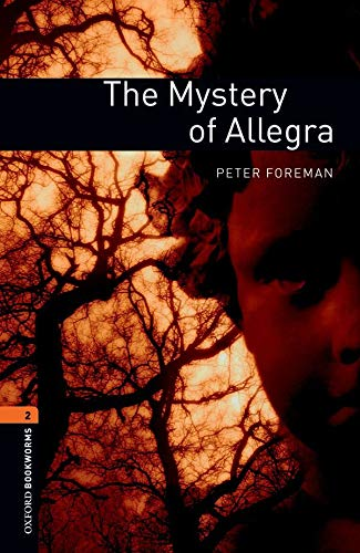 9780194790666: Oxford Bookworms Library: Level 2:: The Mystery of Allegra: 700 Headwords (Oxford Bookworms ELT)