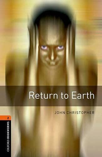 9780194790697: Oxford Bookworms Library: Level 2:: Return to Earth: 700 Headwords (Oxford Bookworms ELT)