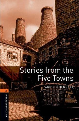 9780194790727: Oxford Bookworms Library: Stories from the Five Towns: Level 2: 700-Word Vocabulary (Oxford Bookworms Library: Stage 2)