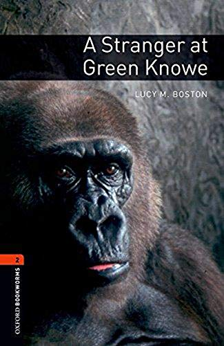 Oxford Bookworms Library: Stage 2: A Stranger at Green Knowe: 700 Headwords (Oxford Bookworms ELT):...