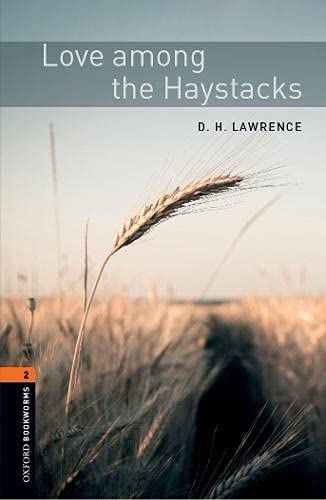 9780194790802: Oxford Bookworms Library: Stage 2: Love among the Haystacks: 700 Headwords (Oxford Bookworms ELT)