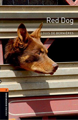 Oxford Bookworms Library: Red Dog: Level 2: Louis de Bernieres,