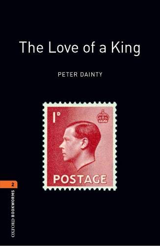 9780194790864: Oxford Bookworms Library: The Love of A King: Level 2: 700-Word Vocabulary (Oxford Bookworms Library: Stage 2)