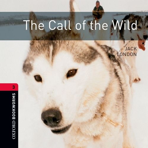 9780194790925: The Call of the Wild: 1000 Headwords (Oxford Bookworms ELT)