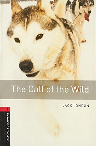 9780194791106: The call of the wild. Oxford bookworms library. Livello 3.