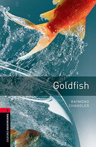 9780194791175: Oxford Bookworms Library: Goldfish1000 Headwords Level 3 (Oxford Bookworms Library. Stage 3, Crime & Mystery)