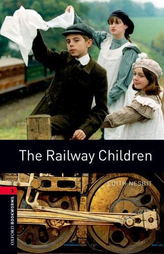 The Railway Children (Oxford Bookworms Library): Edith Nesbit, John