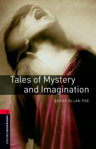 9780194791328: Oxford Bookworms Library: Tales of Mystery and Imagination: Level 3: 1000-Word Vocabulary