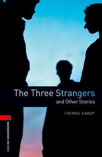 9780194791335: Oxford Bookworms Library: The Three Strangers and Other Stories: Level 3: 1000-Word Vocabulary (Oxford Bookworms Library Level 3)