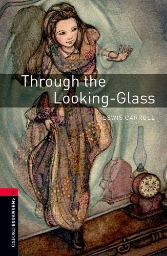 Oxford Bookworms Library: Through the Looking Glass: Level 3: 1000-Word Vocabulary (Oxford ...