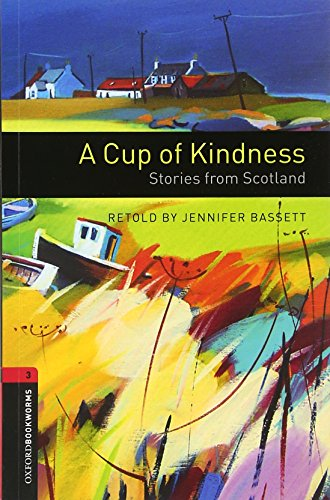 9780194791403: Oxford Bookworms Library: Obl 3 cup of kindness
