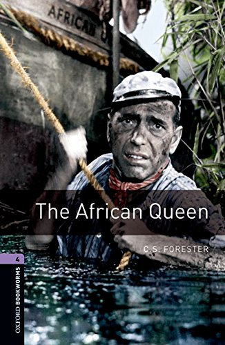 9780194791649: Oxford Bookworms Library: Oxford Bookworms. Stage 4: The African Queen Edition 08: 1400 Headwords