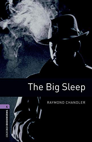 9780194791656: Oxford Bookworms Library: Stage 4: The Big Sleep: 1400 Headwords (Oxford Bookworms ELT)
