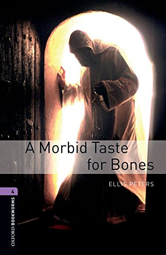 9780194791793: Oxford Bookworms Library: Level 4: A Morbid Taste for Bones: 1400 Headwords (Oxford Bookworms ELT)
